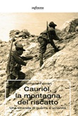 Cauriòl, la montagna del riscatto. Una vicenda di guerra e umanità Ebook di  Romano Ferrari, Romano Ferrari