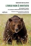 L' orso non è invitato. Gli animali, l'uomo, la scomparsa della biodiversità sulla Terra Ebook di  Gabriele Bertacchini, Gabriele Bertacchini