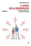 Il virus della democrazia. L'arte del buongoverno spiegata a mia figlia Ebook di  Davide Berruti, Davide Berruti