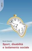Sport, disabilità e isolamento sociale Ebook di  David Orlandini, David Orlandini