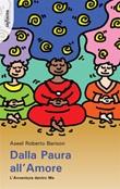 Dalla paura all'amore. L'avventura dentro me Ebook di  Aseel Roberto Barison, Aseel Roberto Barison