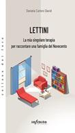 Lettini. La mia singolare terapia per raccontare una famiglia del Novecento Ebook di  Daniela David, Daniela David
