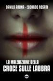 La maledizione della croce sulle labbra Ebook di  Danilo Arona, Edoardo Rosati