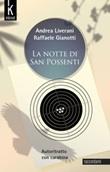 La notte di San Possenti. Autoritratto con carabina. Nuova ediz. Libro di  Raffaele Gianotti, Andrea Liverani