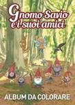 Gnomo Savio e i suoi amici Libro di