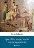 Specialiter autem iniuria dicitur contumelia Ebook di  Stefania Fusco