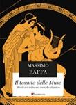 Il tessuto delle Muse. Musica e mito nel mondo classico Ebook di  Massimo Raffa