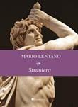 Straniero Ebook di  Mario Lentano