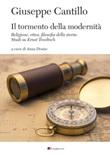 Il tormento della modernità. Religione, etica, filosofia dalla storia. Studi su Ernst Troeltsch Ebook di  Giuseppe Cantillo