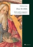Deus Terribilis. Quattro studi su onnipotenza e me-ontologia nel Medioevo Ebook di  Federico Croci