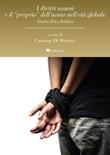 I diritti umani e il «proprio» dell'uomo nell'età globale. Diritto etica politica. Nuova ediz. Ebook di