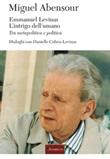 Emmanuel Levinas, l'intrigo dell'umano. Tra metapolitica e politica Ebook di  Miguel Abensour