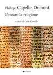 Pensare la religione Ebook di  Philippe Capelle-Dumont