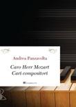 Caro Herr Mozart. Cari compositori Ebook di  Andrea Panzavolta