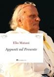 Appunti sul presente. Nuova ediz. Ebook di  Elio Matassi