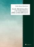 Carlo Michelstaedter e la testimonianza della verità dell'essere Ebook di  Pedro Manuel Bertoluzzi