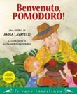 Benvenuto, pomodoro! Ebook di  Anna Lavatelli