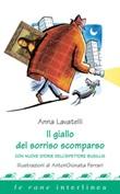 Il giallo del sorriso scomparso. Con nuove storie dell'ispettore Busillis Ebook di  Anna Lavatelli