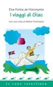 I viaggi di Giac Ebook di  Elve Fortis De Hieronymis
