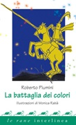 La battaglia dei colori. Ediz. illustrata Ebook di  Roberto Piumini, Monica Rabà