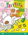 La frittata. Ediz. illustrata Ebook di  Guido Quarzo, Anna Vivarelli