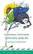Uomo nero, verde, blu Ebook di  Guido Quarzo, Anna Vivarelli