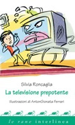La televisione prepotente Ebook di  Silvia Roncaglia