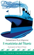 Il musicista del Titanic Ebook di  Sebastiano Ruiz Mignone, Paolo D'Altan