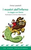 I mostri dell'inferno. In viaggio con Dante Ebook di  Anna Lavatelli