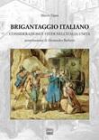 Brigantaggio italiano. Considerazioni e studi nell'Italia unita Libro di  Marco Vigna