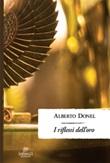 I riflessi dell'oro Libro di  Alberto Donel