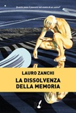 La dissolvenza della memoria Ebook di  Lauro Zanchi
