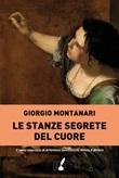 Le stanze segrete del cuore Ebook di  Giorgio Montanari