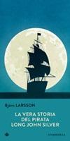 La vera storia del pirata Long John Silver Libro di  Björn Larsson