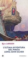 L' ultima avventura del pirata Long John Silver Ebook di  Björn Larsson