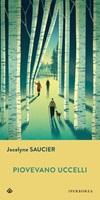 Piovevano uccelli Ebook di  Jocelyne Saucier