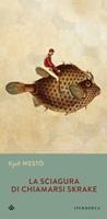 La sciagura di chiamarsi Skrake Ebook di  Kjell Westö