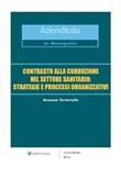 Contrasto alla corruzione nel settore sanitario: strategie e processi organizzativi Ebook di  Rossana Turturiello