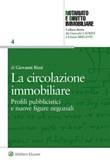 La circolazione immobiliare. Profili pubblicistici e nuove figure negoziali Libro di  Giovanni Rizzi