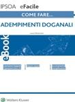 Come fare... Adempimenti doganali Ebook di  Luca Moriconi