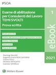 Esame di abilitazione per consulenti del lavoro Ebook di  Pierluigi Rausei, Eugenio Erario Boccafurni, Gloria Celli, Michele Fatigato, Carmen Spinelli