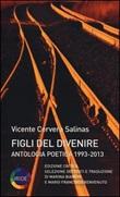 Figli del divenire. Antologia poetica (1993-2013) Libro di  Vicente Cervera Salinas