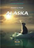 Alaska Libro di  Franco Lo Presti