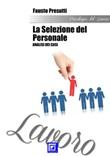 La selezione del personale. Analisi dei casi Ebook di  Fausto Presutti, Fausto Presutti