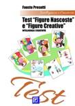 Test «figure nascoste» e «figure creative». I fattori per valutare l'intelligenza e creatività Ebook di  Fausto Presutti, Fausto Presutti