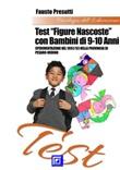 Test «figure nascoste» con bambini di 9-10 anni. Sperimentazione nel 1992/93 nella Provincia di Pesaro-Urbino Ebook di  Fausto Presutti, Fausto Presutti