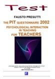 The PIT questionnarie 2002. Psychological interaction in teaching. For teachers Ebook di  Fausto Presutti, Fausto Presutti