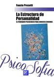 La estructura de personalidad. El itinerario psicológico para conocer sí mismos Ebook di  Fausto Presutti, Fausto Presutti