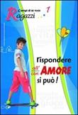Rispondere all'amore si può. Vol. 1: Ragazzi Libro di  Letizia Molesti, Angelo Pennazza