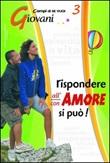 Rispondere all'amore si può. Vol. 3: Giovani Libro di  Laura Cenci, Walter Lobina